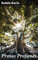 Prosas Profanas - Rubén Darío