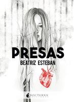 Presas - Beatriz Esteban