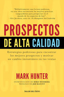 Prospectos de alta calidad - Mark Hunter