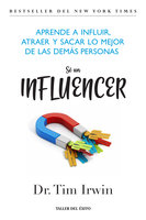 Sé un influencer - Tim Irwin