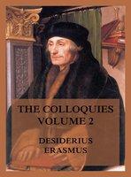 The Colloquies, Volume 2 - Desiderius Erasmus