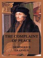 The Complaint of Peace - Desiderius Erasmus