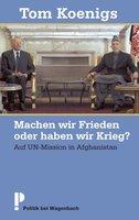 Machen wir Frieden oder haben wir Krieg? - Tom Koenigs