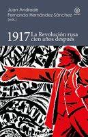 1917. La Revolución rusa cien años después - Juan Andrade, Fernando Hernández Sánchez