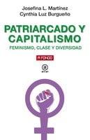 Patriarcado y capitalismo - Josefina Luzuriaga Martínez, Cynthia Luz Burgueño Leiva