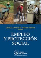 Empleo y protección social - Ismael Muñoz, Cecilia Garavito