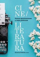 Nuevas aproximaciones a viejas polémicas: cine/literatura - Giovanna Pollarolo