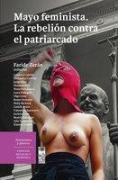 Mayo feminista. La rebelión contra el patriarcado - Faride Zerán