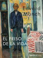 El friso de la vida - Edvuard Munch