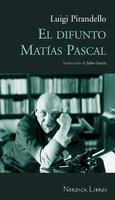 El difunto Matías Pascal - Luigi Pirandello, Julio García