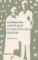 Gente que conocí en los sueños - Luis Mateo Díez