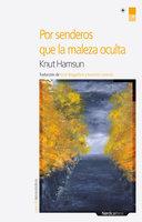 Por senderos que la maleza oculta - Knut Hamsun