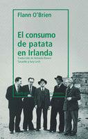 El consumo de patata en Irlanda - Flann O'Brien