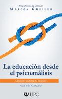 La educación desde el psicoanalisis - Marcos Gheiler