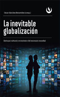 La inevitable globalización - Oscar Sánchez Benavides