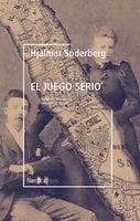 El juego serio - Hjalmar Söderberg