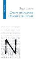 Cartas finladesas / Hombres del norte - Ángel Ganivet