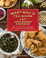 Mary Mac's Tea Room 75th Anniversary Cookbook - John Ferrell