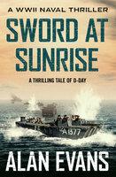 Sword at Sunrise - Alan Evans