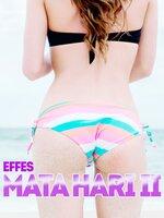 Mata Hari II - Effes