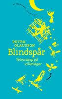 Blindspår. Vetenskap på villovägar - Peter Olausson