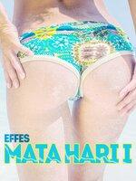 Mata Hari I - Effes