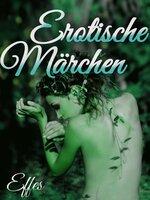 Erotische Märchen - Effes