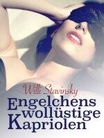 Engelchens wollüstige Kapriolen - Willi Stavinsky