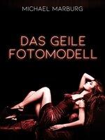 Das geile Fotomodell - Michael Marburg