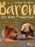 Bären vor dem Frühstück - Lothar Streblow