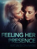 Feeling Her Presence– Erotic Short Story - Katja Slonawski