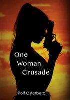 One Woman Crusade - Rolf Österberg