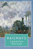 Railways - Christian Wolmar