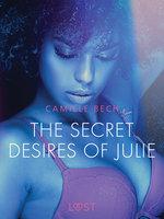 The Secret Desires of Julie– Erotic Short Story - Camille Bech