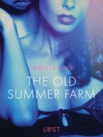 The Old Summer Farm– Erotic Short Story - Camille Bech