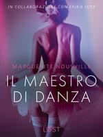Il maestro di danza - Breve racconto erotico - Marguerite Nousville