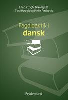 Fagdidaktik i dansk - Nikolaj Elf, Helle Rørbech, Tina Høegh, Ellen Krogh
