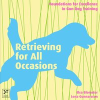 Retrieving for All Occasions - Elsa Blomster, Lena Gunnarsson