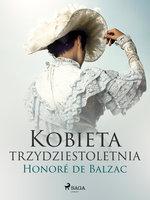 Kobieta trzydztestoletnia - Honoré de Balzac