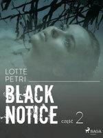 Black notice: część 2 - Lotte Petri