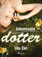 Johanssons dotter - Ulla Ek