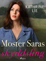 Moster Saras skyddsling - Kathrine Lie