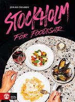 Stockholm för foodisar - Jonas Cramby