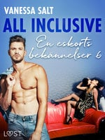 All inclusive - En eskorts bekännelser 6 - Vanessa Salt