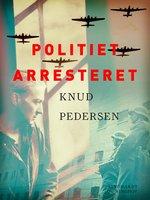 Politiet arresteret - Knud Pedersen