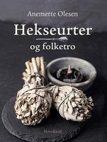 Hekseurter og folketro - Anemette Olesen