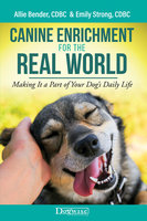 Canine Enrichment for the Real World - Allie Bender, Emily Strong
