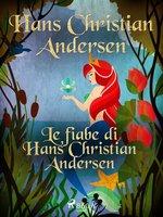 Le fiabe di Hans Christian Andersen - Hans Christian Andersen