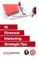 10 Pinterest Marketing Strategie Tips - Archana Haarnack