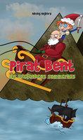 Pirat Bent og Julefandens sommerhus - Nikolaj Højberg